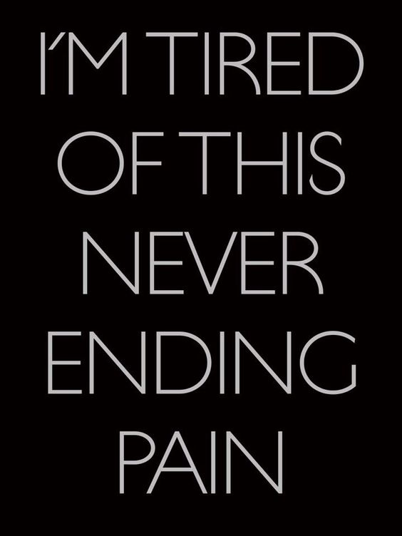 Tired of the Pain Quotes - Bing Images: