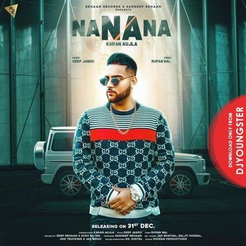 Na Na Na Karan Aujla Ft Deep Jandu 2k18 By Inder Saini Mp3 Song Mp3 Song Download Songs