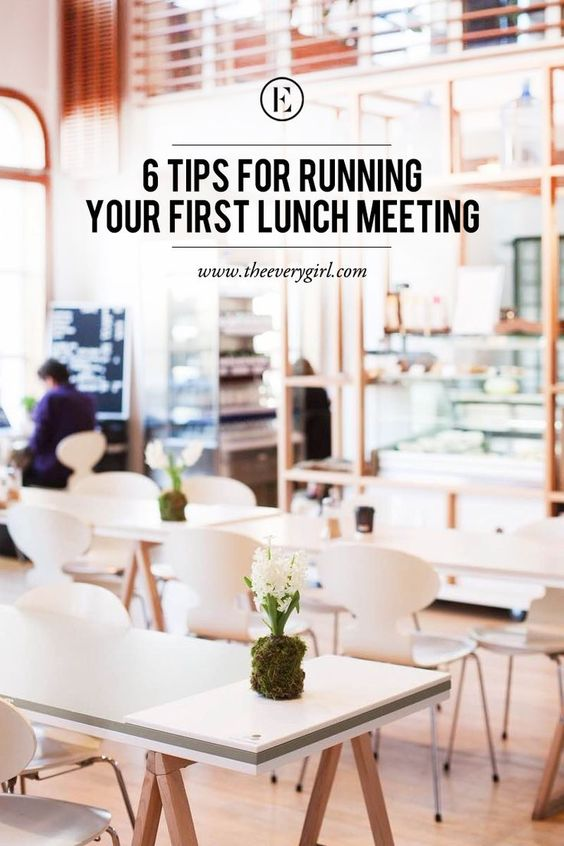 6 Tips for Running Your First Lunch Meeting #theeverygirl