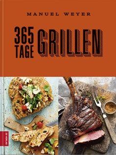 365 Tage Grillen Manuel Weyer