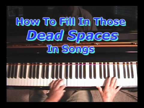 How To Fill In Those Dead Spaces In Your Piano Songs Piano