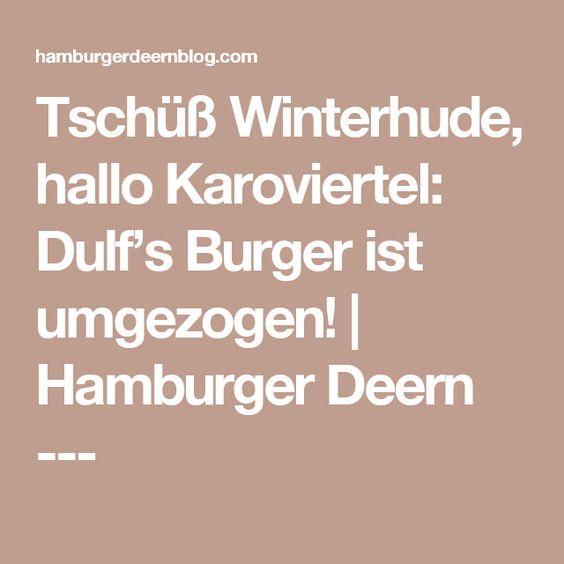 Tschüß Winterhude, hallo Karoviertel: Dulf's Burger ist umgezogen! | Hamburger Deern ---