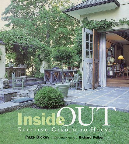 Inside Out: Relating Garden to House by Page Dickey (H)