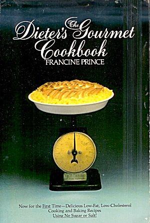 Dieter's Gourmet Cookbook: Delicious Low-Fat, Low-Cholesterol, No ...