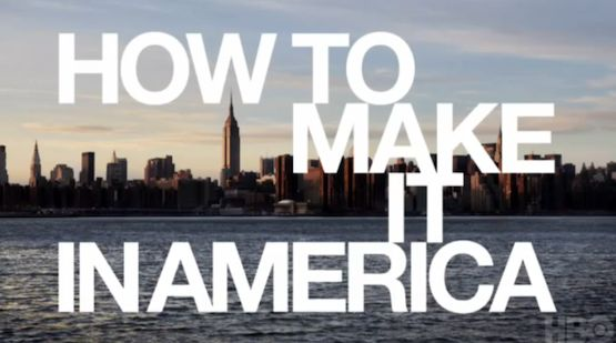 2nd May, 2012 - How To Make It In America