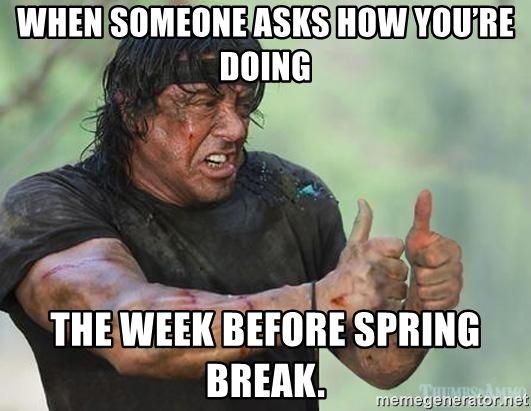 When Someone Asks How You Re Doing The Week Before Spring Break Stallone Thumbs Up Meme Generator Teaching Humor Teacher Humor Work Humor