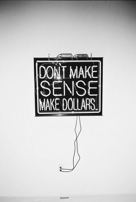 don't make sense; make dollars