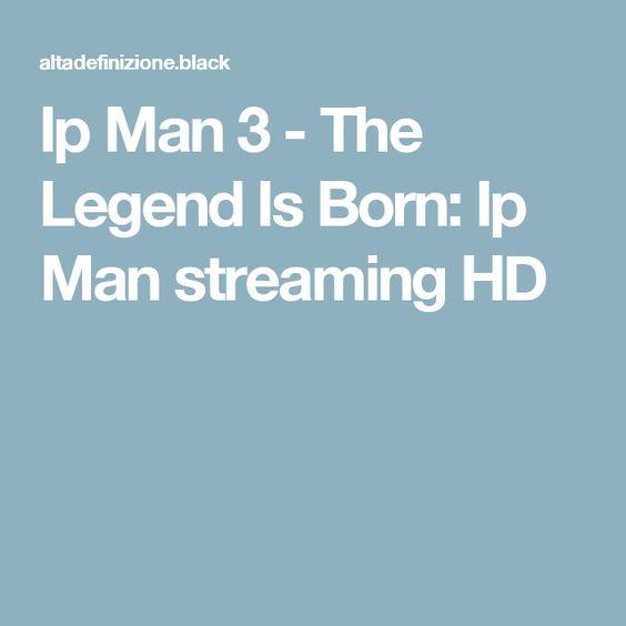 Ip Man 3 - The Legend Is Born: Ip Man streaming HD