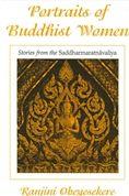 Portraits of Buddhist Women: Stories from the Saddharmaratnavaliya by Ranjini Obeyesekere