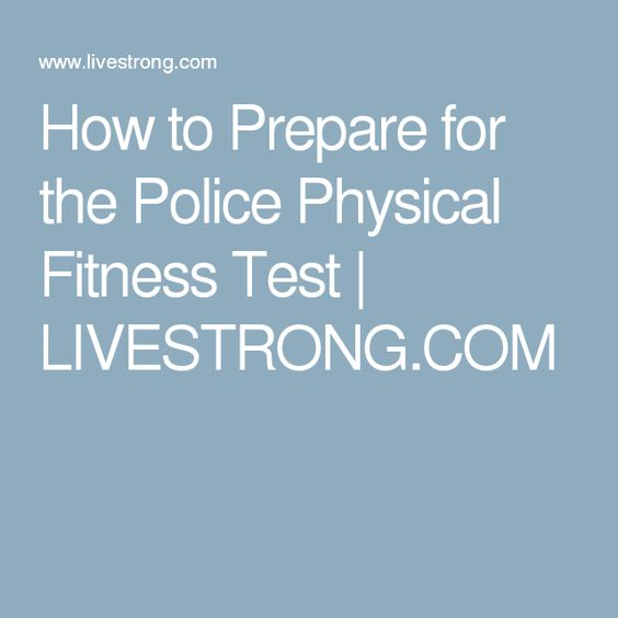 How to Prepare for the Police Physical Fitness Test | LIVESTRONG.COM