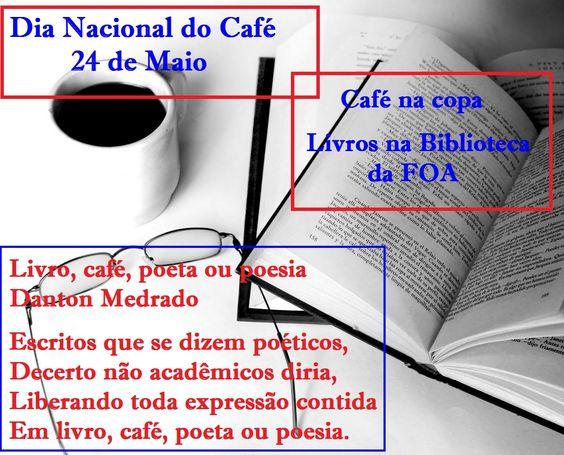 Livro, café, poeta ou poesia. Danton Medrado.  Escritos que se dizem poéticos, Decerto não acadêmicos diria, Liberando toda expressão contida Em livro, café, poeta ou poesia.