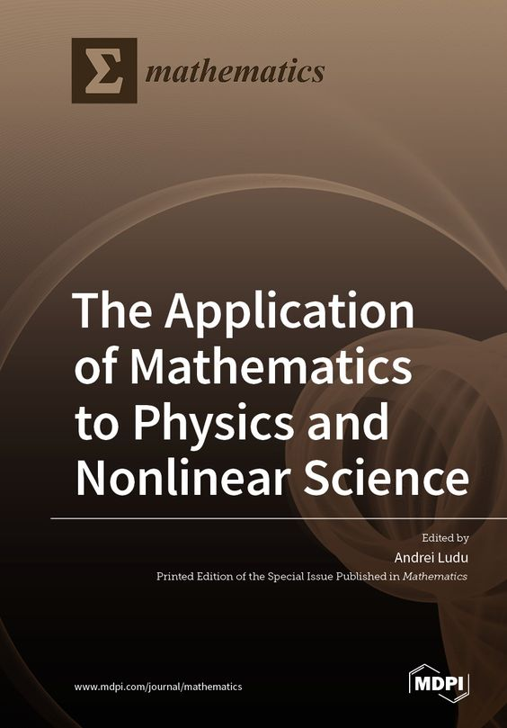The Application of Mathematics to Physics and Nonlinear Science | MDPI Books