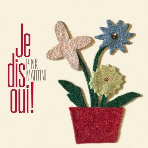 Pink Martini - Je dis oui! (2016)