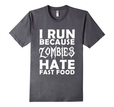 I Run Because Zombies Hate Fast Food Apocalypse Training Tee  100% Cotton Made in US Machine wash cold with like colors, dry low heat This funny, sarcastic t-shirt is the perfect shirt for any zombie lover, apocalypse prepper, running, jogging or exercise enthusiast. American Apparel t-shirt made of 100 percent fine ring-spun combed cotton, this lightweight fine jersey is exceptionally smooth and tight-knit  http://goo.gl/VNLckw