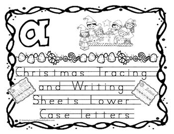 Christmas Tracing and Writing Sheets Lower case Letters  Christmas Tracing and Writing Sheets Lower Case Letters: BW  print as needed, have kids practice tracing letters, I have also added writing lines for them to write the letters on.