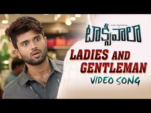 Taxiwala Movie Song Ladies Gentleman Starring Vijaydeverakonda Priyankajawalkar And Malavika Nair Movie Songs Gentleman Video Songs