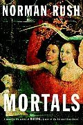 Mortals, Norman Rush's Novel For Grown-ups