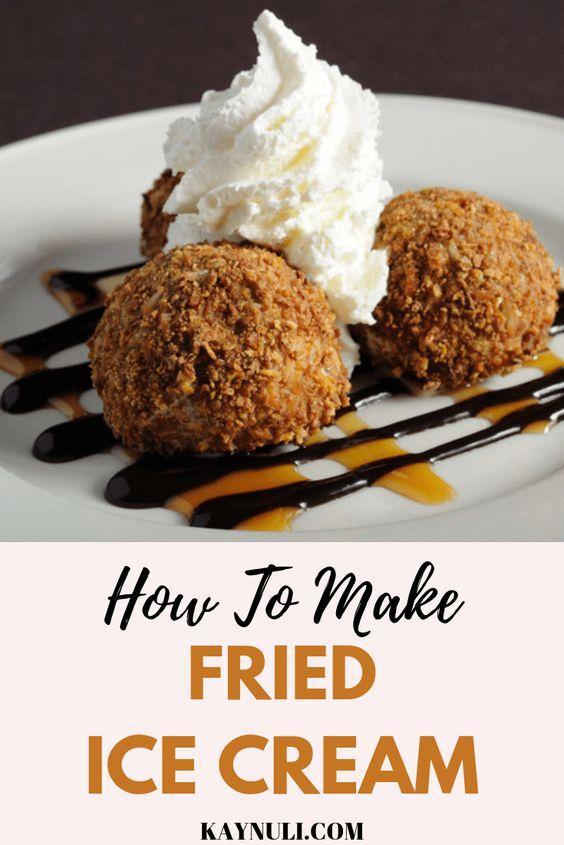 How To Make Fried Ice Cream - KAYNULI