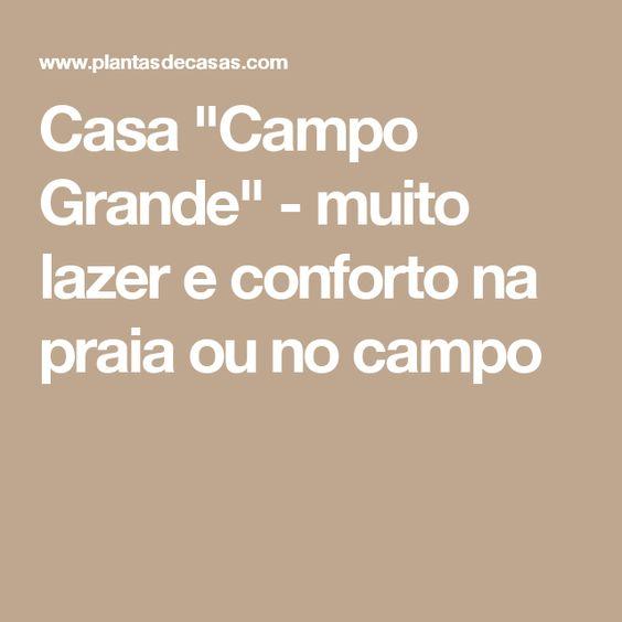 """Casa """"Campo Grande"""" - muito lazer e conforto na praia ou no campo"""