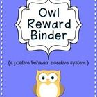 The Owl Reward Binder is a part of a classroom management system where students earn rewards through a variety of ways.    These are the pages to put...