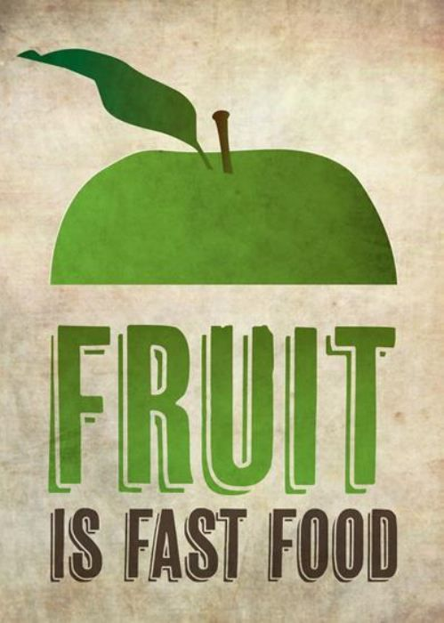 """Fruit is fast food."" This does not imply that fruit is equivalent to what can be picked up from a drive through, but rather that it is simple to prepare and eat. And of course, the added benefit of positive health effects doesn''t hurt.:"