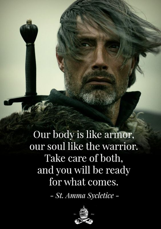 """Our body is like armor,  our souls like the warrior. Take care of both, and you…"
