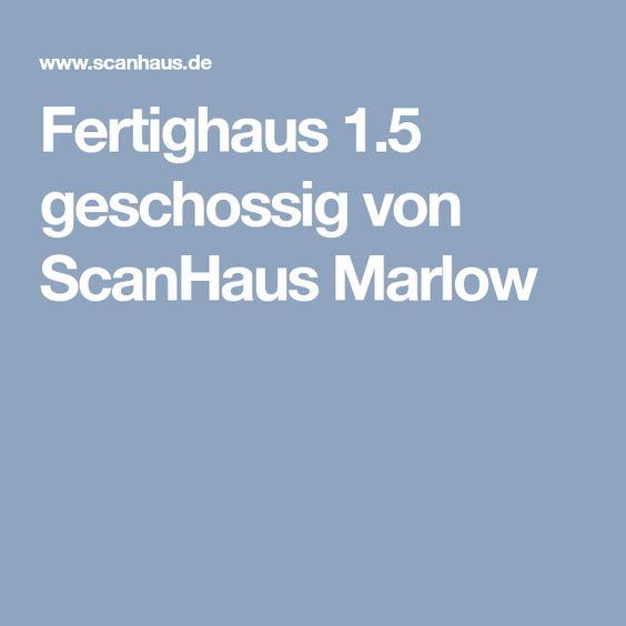 Scanhaus De fertighaus 1 5 geschossig scanhaus marlow unser traumhaus