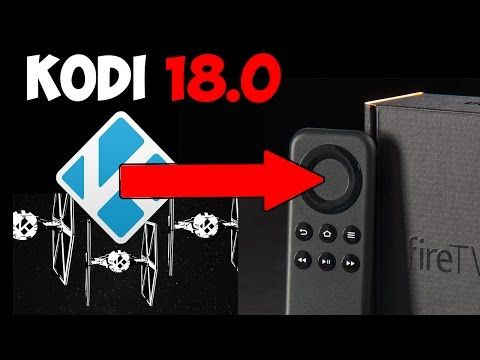 HOW TO INSTALL NEWEST KODI 18 0 ON FIRESTICK - YouTube
