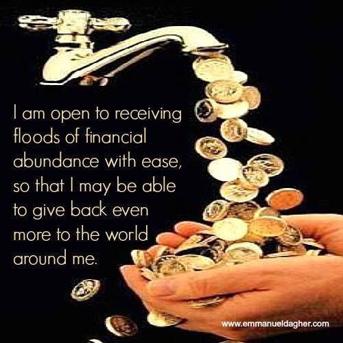 #Affirmation: I am open to receiving floods of financial abundance with ease, so that I may be able to give back even more to the world around me. And so it is!