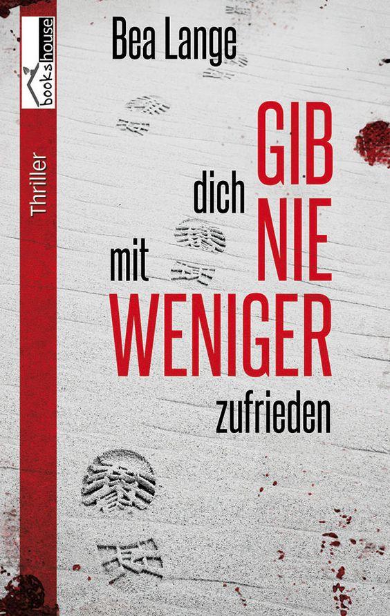 """""""Gib dich nie mit weniger zufrieden"""" von Bea Lange ab Dezember 2014 im bookshouse Verlag. www.bookshouse.de/buecher/Gib_dich_nie_mit_weniger_zufrieden/"""