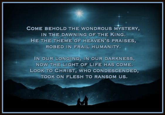 Come Behold The Wondrous Mystery...