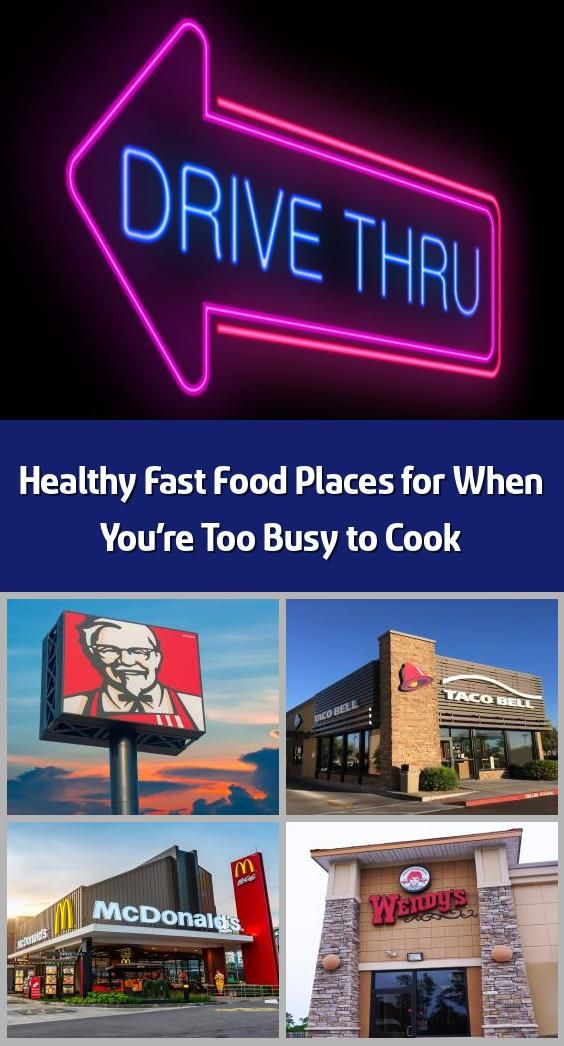 Healthy Fast Food Places For When You Re Too Busy To Cook We 8217 Re Here To Give You Some Peace Of Mind Next Time You 8217 Re Pulling Up To The Drive Thru In 2020