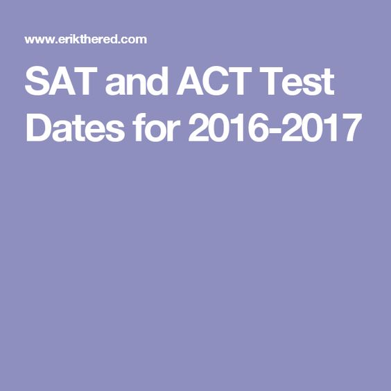SAT and ACT Test Dates for 2016-2017
