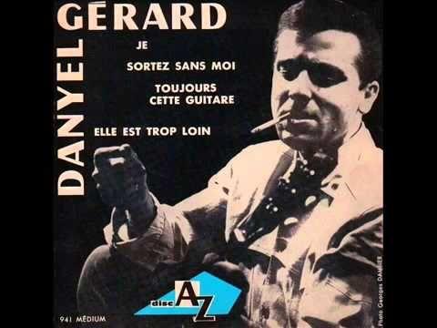 Danyel Gérard - Elle Est Trop Loin