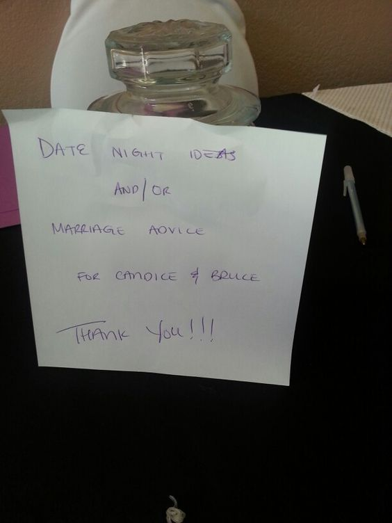Cute idea I saw at a wedding I went to. Have paper and pens near a date idea and marriage advice jar on the guest sign in table
