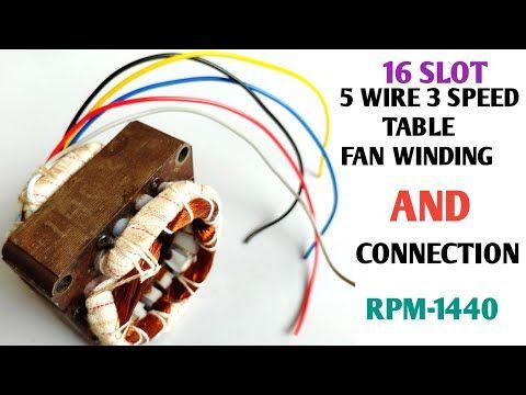 16 Slot 5 Wire Table Fan Winding 5 Wire Table Fan Connection Diagram 3speed Fan Connection In Hindi Youtube In 2020 Table Fan Fan Wire Table