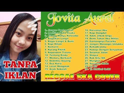 Kompilasi Reggae Ska Jovita Aurel Full Album Youtube Lagu Ska Tuhan