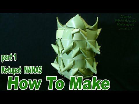 Cara Membuat Ketupat Nanas Dari Daun Lontar Part 1 Youtube Leaf Art Daun Found Art