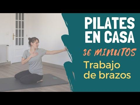 Pilates En Casa Brazos Nivel Iniciación 36min Cuarentenalates Youtube En 2020 Entrenamiento De Pilates Pilates Entrenamiento De Yoga