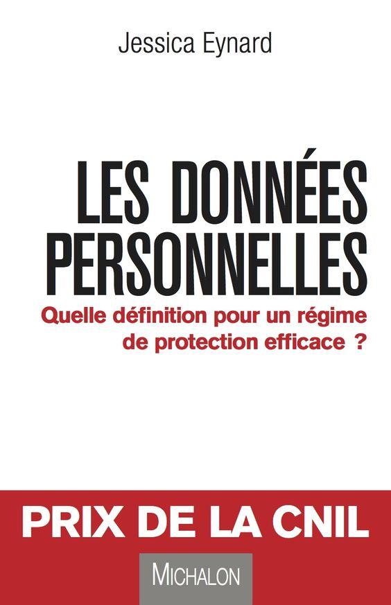 Les données personnelles : quelle définition pour un régime de protection efficace ? - Jessia Eynard