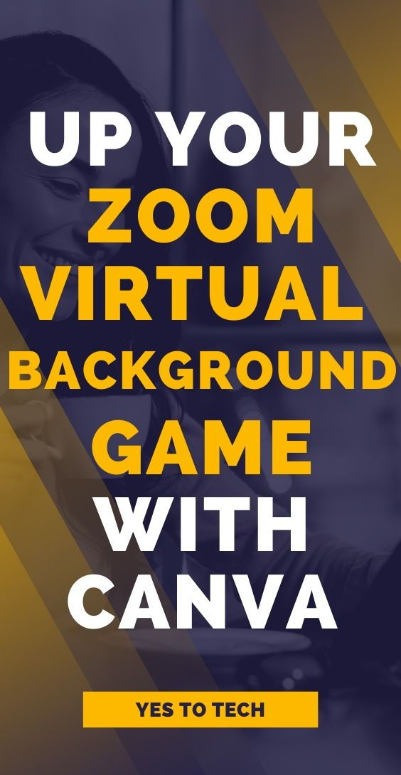 Zoom Virtual Background Up Your Zoom Background Game With Canva Zoom Video Conferencing Canva Tutorial Virtual