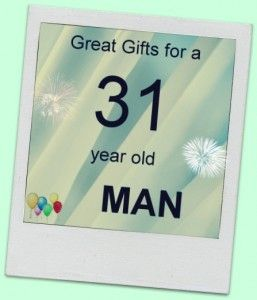 31 year old man gifts