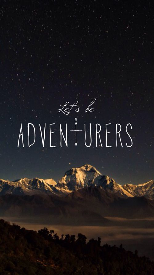 Lets Be Adventurers Quote Adventure Quotes Wallpaper Quotes Inspirational Quotes
