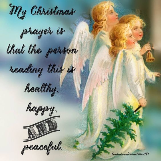 My Christmas prayer is that the person reading this is healthy, happy and peaceful ☼