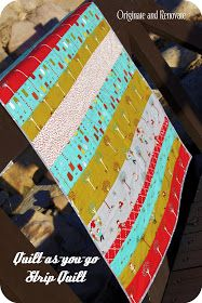 Originate and Renovate: Quilt-As-You-Go Strip Quilt