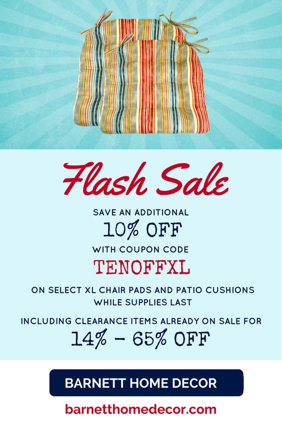 Starting at 4:00pm US EST today 9/16/2016 save an additional 10% off select size xl dining chair pads and size medium patio chair cushions at our flash sale with coupon code TENOFFXL including clearance items already 14% - 65% off!  #flashsale #coupon