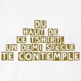 Du haut de ce Tshirt, un demi siècle te contemple   T shirt anniversaire - naissance, 10, 20, 30, 40, 50, 60, 70, 80, 90, 100 ans