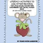 Use this unit during and after reading 'The Little Mouse, the Red Ripe Strawberry and the Big Hungry Bear' by Don and Audrey Wood.