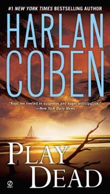 """Play Dead by Harlan Coben, Click to Start Reading eBook, No sooner had supermodel Laura Ayers and Celtics star David Baskin said """"I do"""" than tragedy struck. W"""