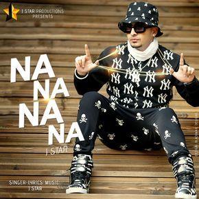 Na Na Na Na J Star Single Punjabi Mp3 Songs Download J Star Mp3 Song Download Mp3 Song